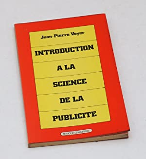 Introduction à la science de la publicité: VOYER Jean-Pierre