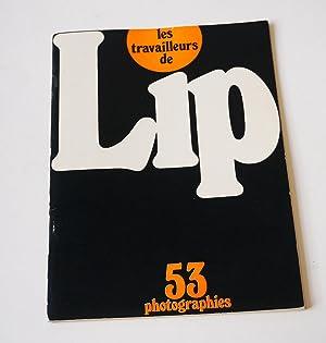 Les Travailleurs de Lip. 53 photographies: Henri Cartier-Bresson, Jean