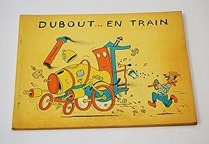 Dubout. en train.: GUTH Paul