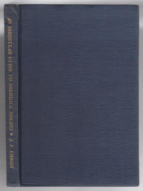 An Irregular Guide to Sherlock Holmes w/Supplements   [Bon] [Couverture rigide] An Irregular Guide to Sherlock Holmes w/Supplements A firm square copy with minor edge wear. Includes the first and second supplements. Dark blue cloth, spine lettered gilt.