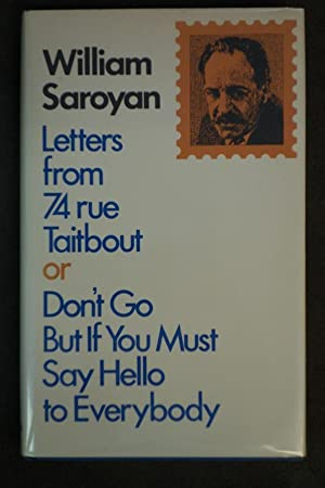 Letters from 74 rue Taitbout or Don't: William Saroyan
