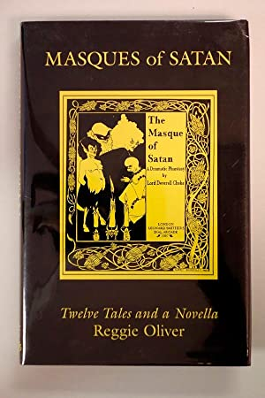 Masques of Satan: Twelve Tales and a: Reggie Oliver (3rd