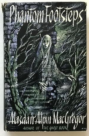 Phantom Footsteps: A Second Ghost Book: Alasdair Alpin MacGregor