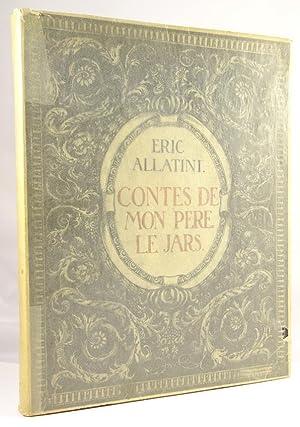 Contes de mon Père le Jars: Eric Allatini