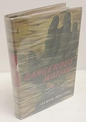 Dangerous Waters by Islwyn Williams (First edition)