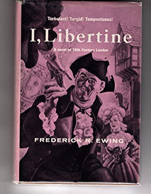 I, Libertine by Frederick R. Ewing (Ted: Frederick R. Ewing