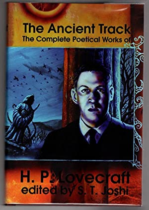 The Ancient Track The Complete Poetical Works: H.P. Lovecraft
