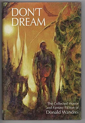 Don't Dream: The Collected Horror and Fantasy: Donald Wandrei