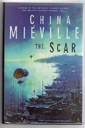 The Scar by China Mieville (First Edition) Signed