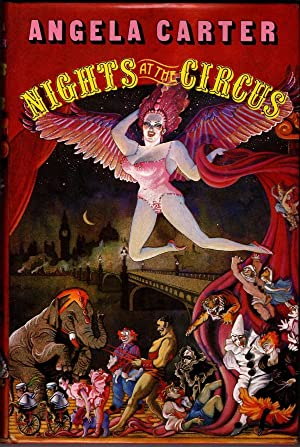 Nights at the Circus by Angela Carter (First Edition)