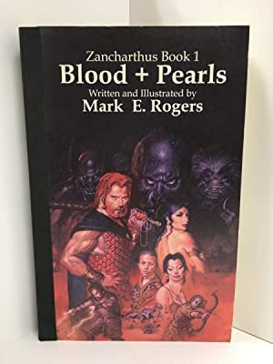 Blood + Pearls (Zancharthus: Book 1) by Mark E. Rogers (Signed)