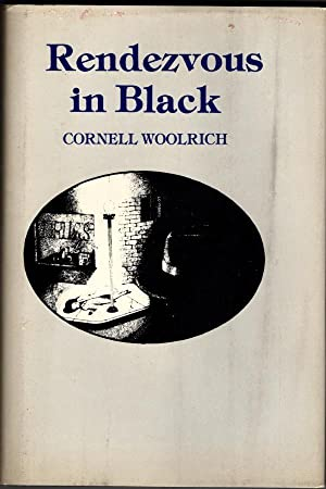 Rendezvous in Black by Cornell Woolrich (First: Cornell Woolrich