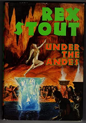 Under the Andes by Rex Stout (First Trade Edition)