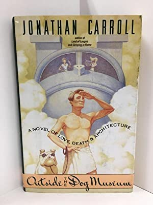 Outside the Dog Museum by Jonathan Carroll (First Edition) Signed