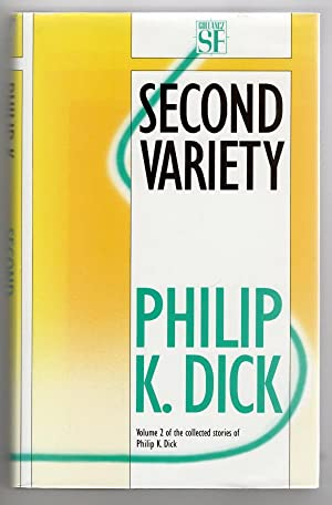 Second Variety by Philip K. Dick (First: Philip K. Dick