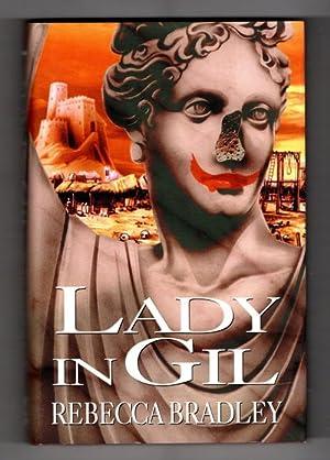 Lady in Gil by Rebecca Bradley Publisher's: Rebecca Bradley