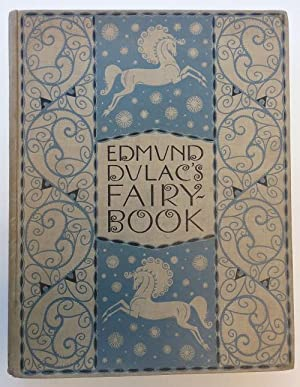 Edmund Dulac's Fairy-book: Fairy Tales of the: Edmund Dulac