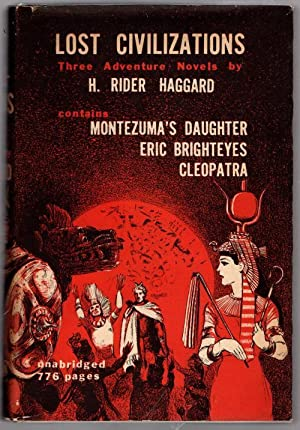 Lost Civilizations: Three Adventure Novels by H. Rider Haggard