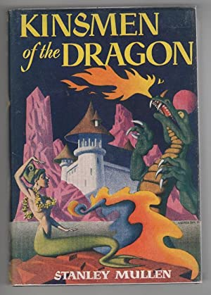 Kinsmen of the Dragon by Stanley Mullen (Hannes Bok Cvr) First Edition Signed