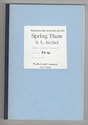 Spring Thaw by S. L. Stebel (First Edition) Proof Signed Presentation Copy