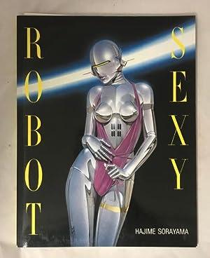 Sexy Robot by Hajima Sorayama: Hajima Sorayama