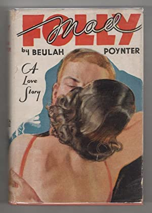 Mad Folly by Beulah Poynter (First Edition)