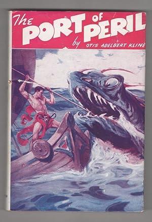 The Port of Peril by Otis Adelbert: Otis Adelbert Kline