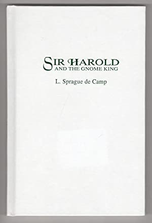 Sir Harold and the Gnome King by L. Sprague de Camp (First Edition) LTD Signed