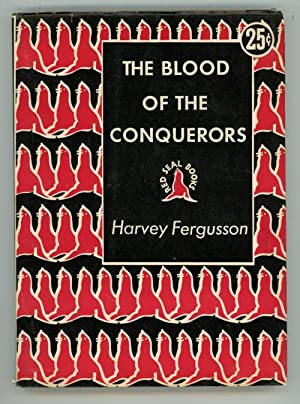 The Blood of the Conquerors by Harvey Fergusson