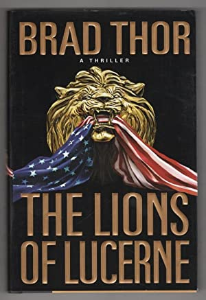 The Lions of Lucerne by Brad Thor (First Edition)