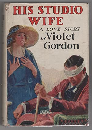 His Studio Wife by Violet Gordon (First Edition)