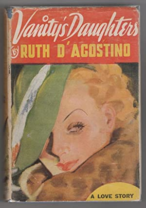Vanity's Daughters by Ruth D'Agostino (First Edition)