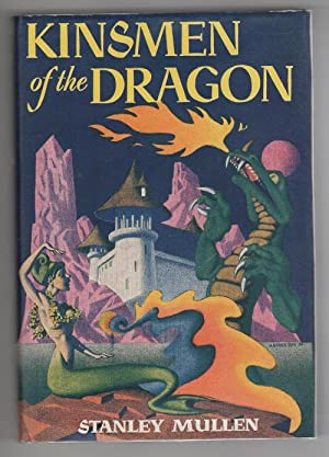 Kinsmen of the Dragon by Stanley Mullen (Bok Cvr) 1st Ed. Signed Presentation Copy