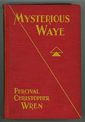 Mysterious Waye by Percival Christopher Wren (First Edition)