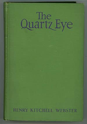 The Quartz Eye by Henry Kitchell Webster (First Edition)