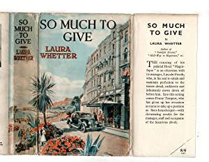 So Much to Give by Laura Whetter (First Edition) Ward Lock File Copy