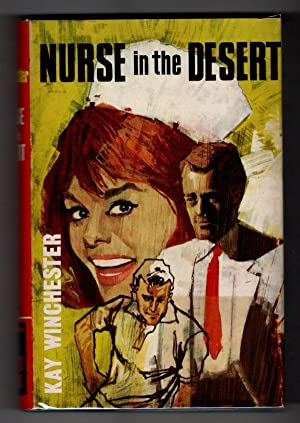 Nurse in the Desert by Kay Winchester (Ward Lock File Copy)