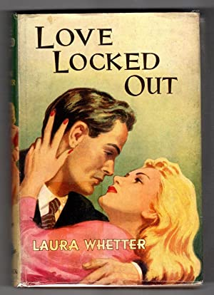 Love Locked Out by Laura Whetter (First Edition) Ward Lock File Copy