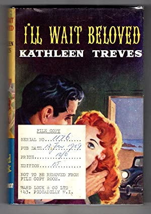 I'll Wait Beloved by Kathleen Treves (First Edition) Ward Lock File Copy