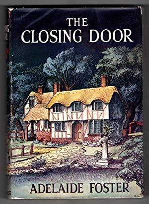 The Closing Door by Adelaide Foster (First Edition) Ward Lock File Copy