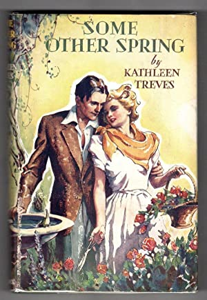 Some Other Spring by Kathleen Treves (First Edition) Ward Lock File Copy