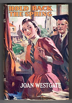 Hold Back the Spring by Joan Westgate (First Edition) Ward Lock File Copy