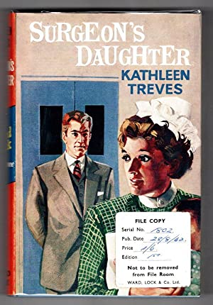 Surgeon's Daughter by Kathleen Treves (First Edition) Ward Lock File Copy