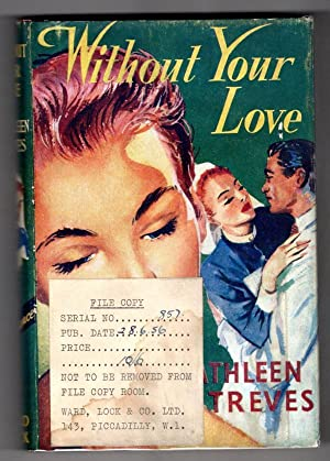 Without Your Love by Kathleen Treves (First Edition) Ward Lock File Copy