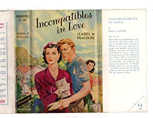 Incompatibles in Love by Isabel M. Peacocke (First Edition) Ward File Copy