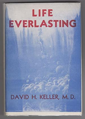 Life Everlasting by David H. Keller (First Edition) Limited Signed