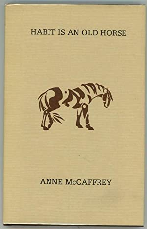Habit Is an Old Horse by Anne McCaffrey (Signed, First Edition)