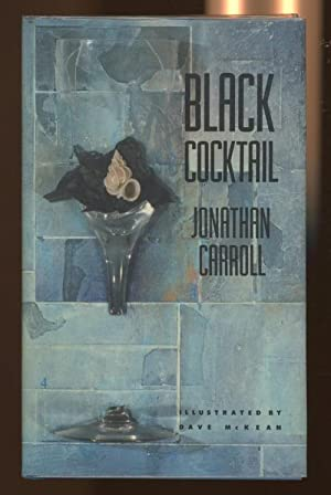 Black Cocktail by Jonathan Carroll (First Edition) Signed