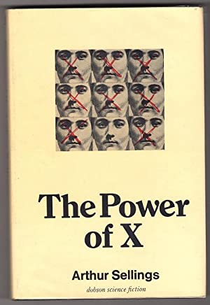 The Power of X by Arthur Sellings: Arthur Sellings