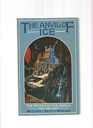The Anvil of Ice: Volume One by Michael Scott Rohan (First Edition) Signed
